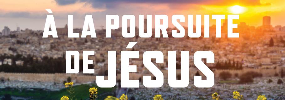 À la poursuite de Jésus